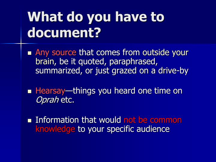 What do you have to document