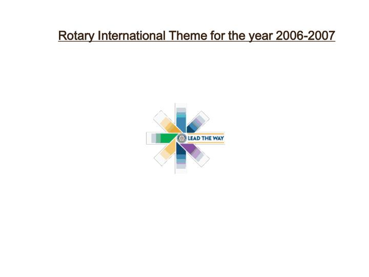 Rotary International Theme for the year 2006-2007