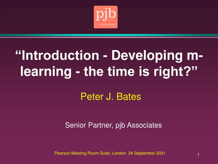 introduction developing m learning the time is right n.