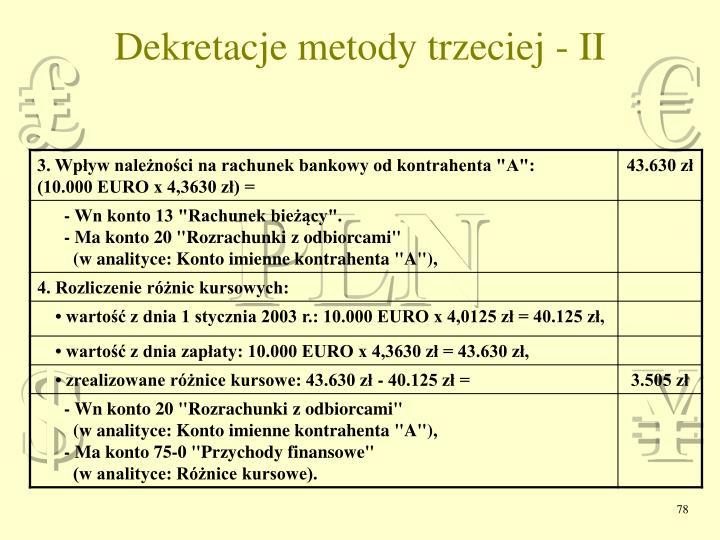 Dekretacje metody trzeciej - II