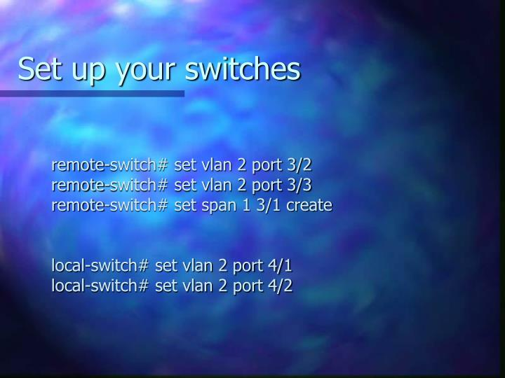 Set up your switches