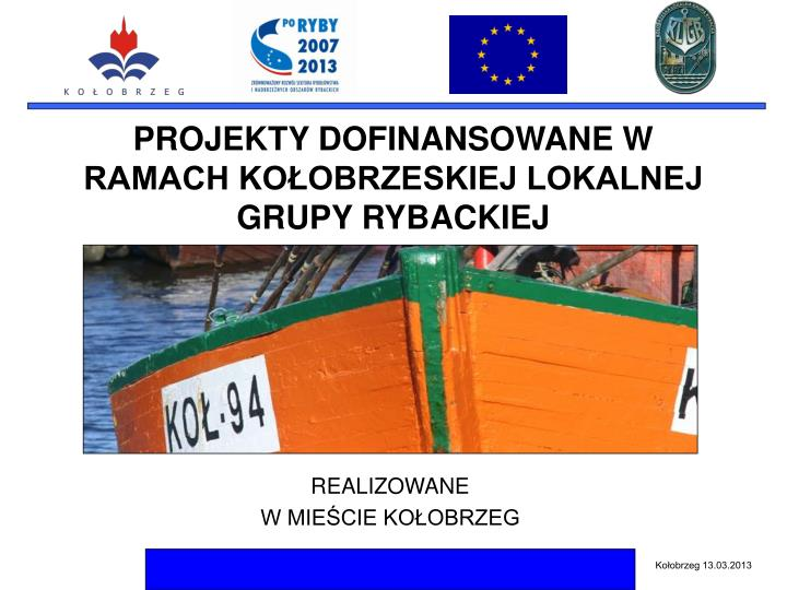 projekty dofinansowane w ramach ko obrzeskiej lokalnej grupy rybackiej