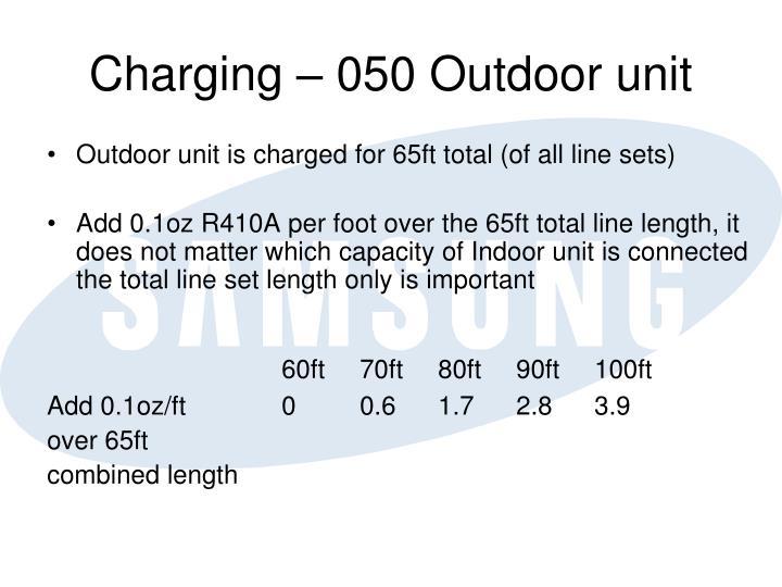 Charging – 050 Outdoor unit