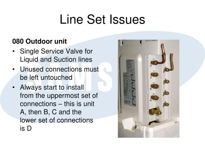 Line Set Issues