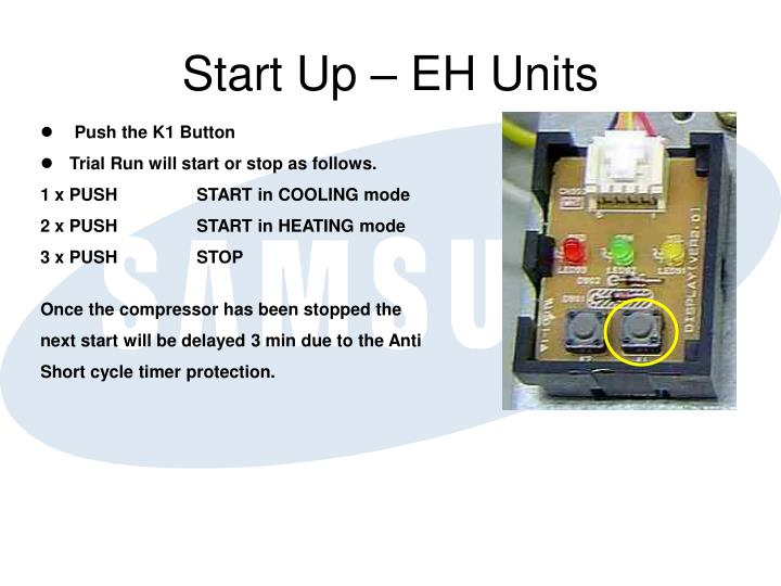 Start Up – EH Units