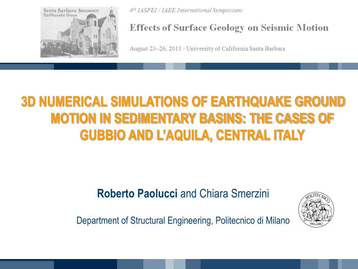 3D NUMERICAL SIMULATIONS OF EARTHQUAKE GROUND MOTION IN SEDIMENTARY BASINS: THE CASES OF GUBBIO AND ...