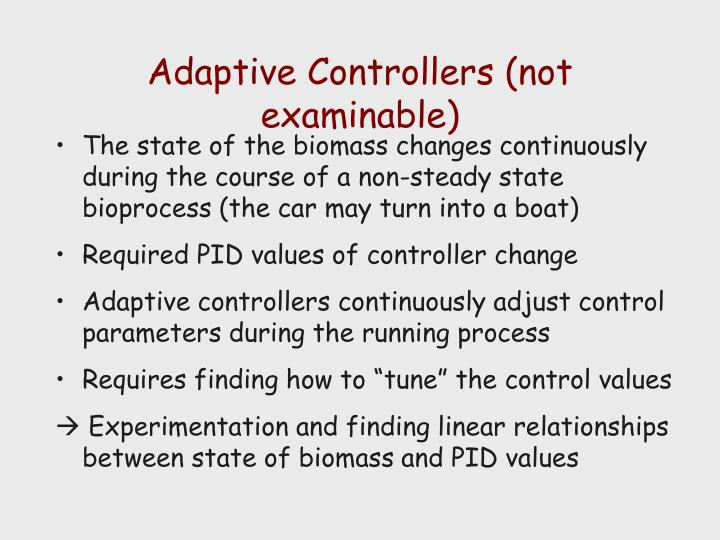 Adaptive Controllers (not examinable)