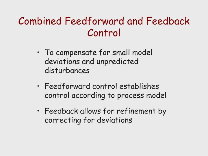 Combined Feedforward and Feedback Control