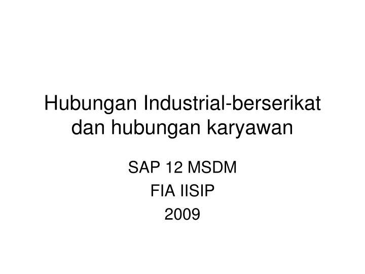Hubungan industrial berserikat dan hubungan karyawan