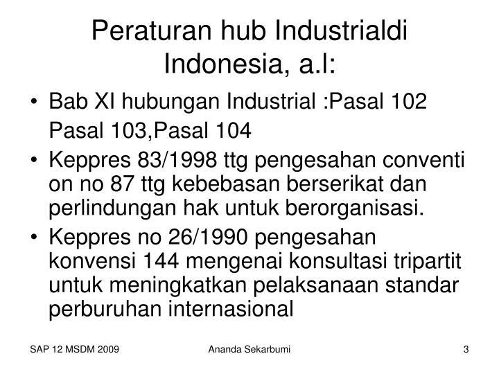 Peraturan hub industrialdi indonesia a l