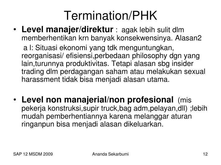 Termination/PHK