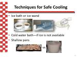 techniques for safe cooling