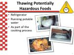 thawing potentially hazardous foods