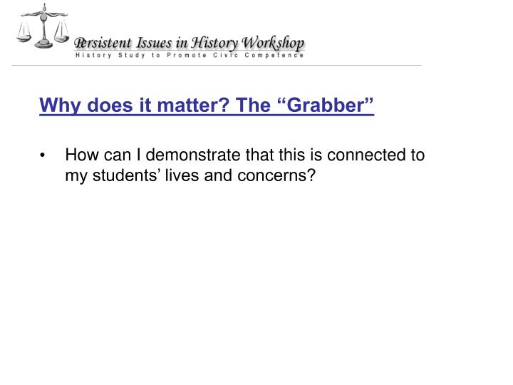 "Why does it matter? The ""Grabber"""
