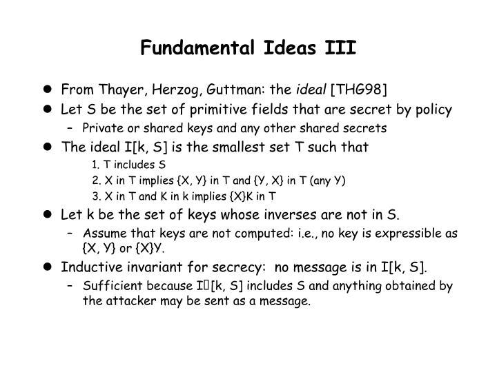 Fundamental Ideas III