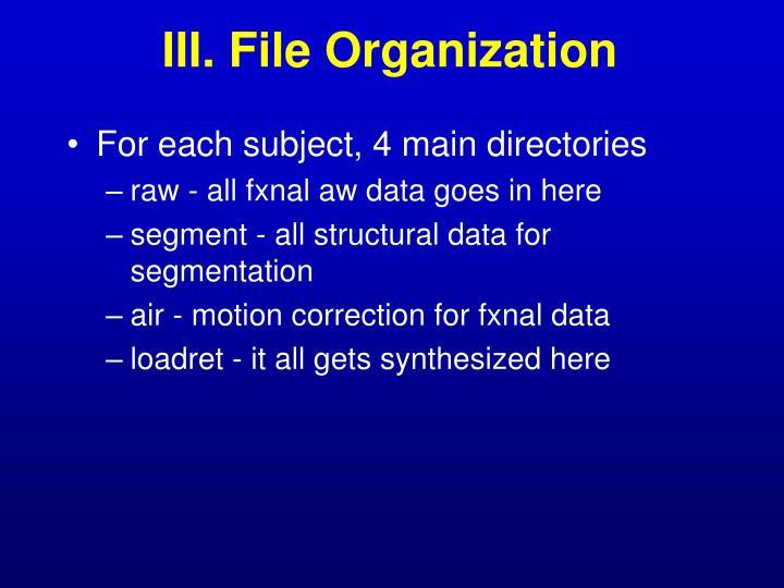 III. File Organization