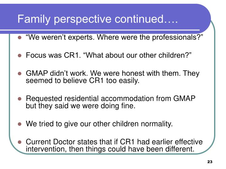 Family perspective continued….