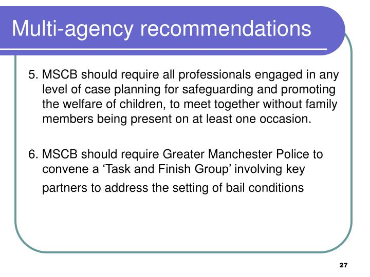 Multi-agency recommendations