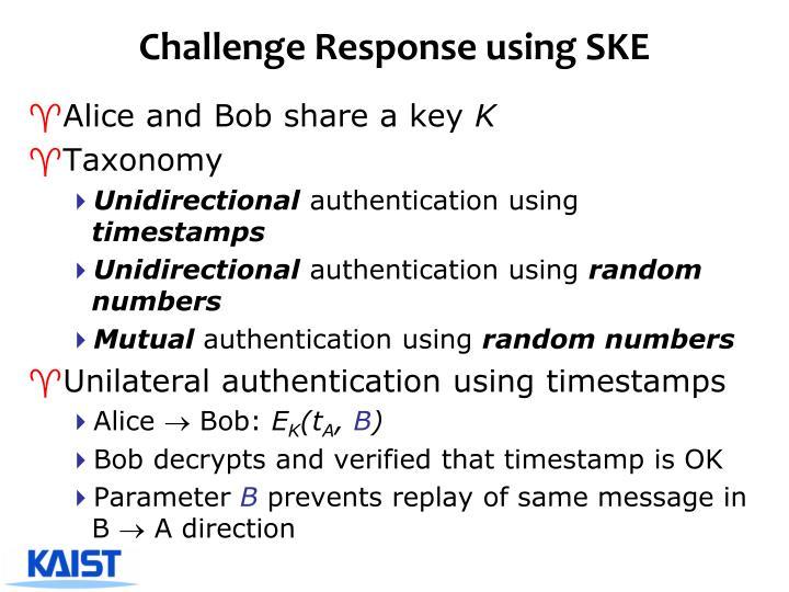 Challenge Response using SKE