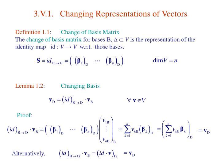3 v 1 changing representations of vectors