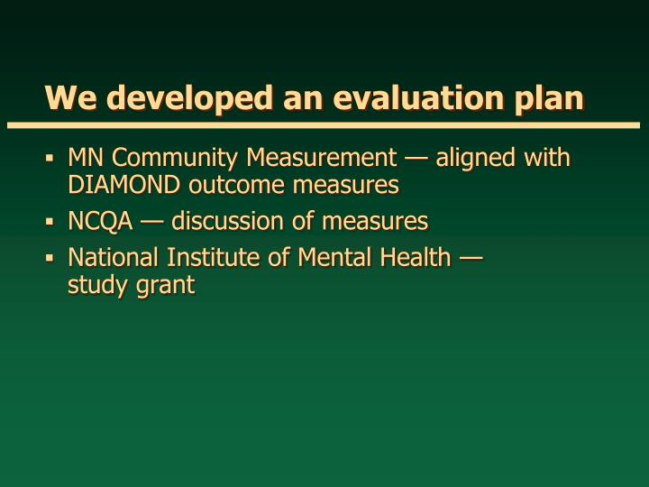 We developed an evaluation plan