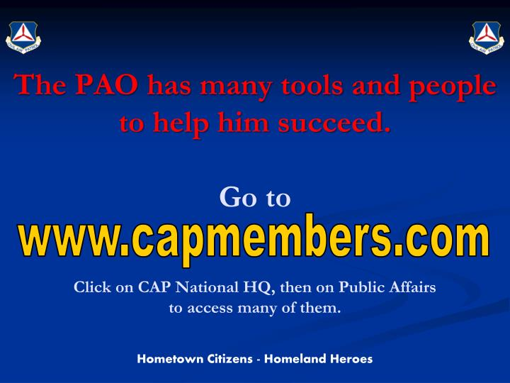 The PAO has many tools and people to help him succeed.