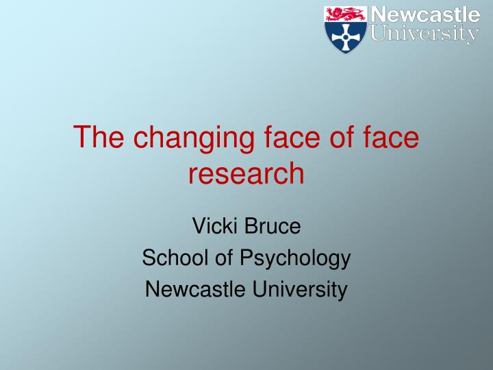 the changing face of face research n.