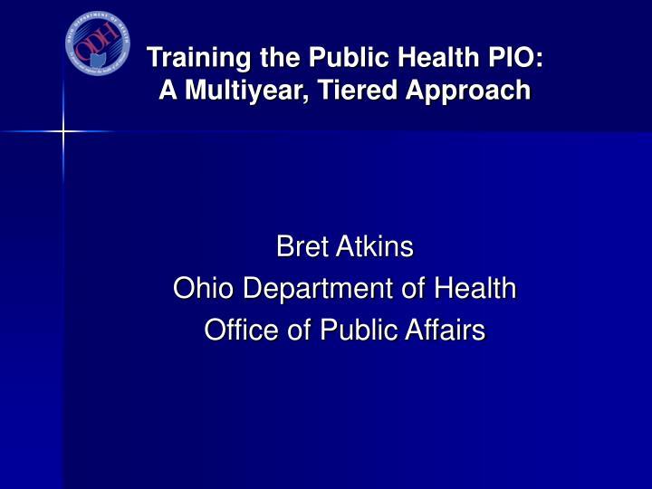 Training the public health pio a multiyear tiered approach