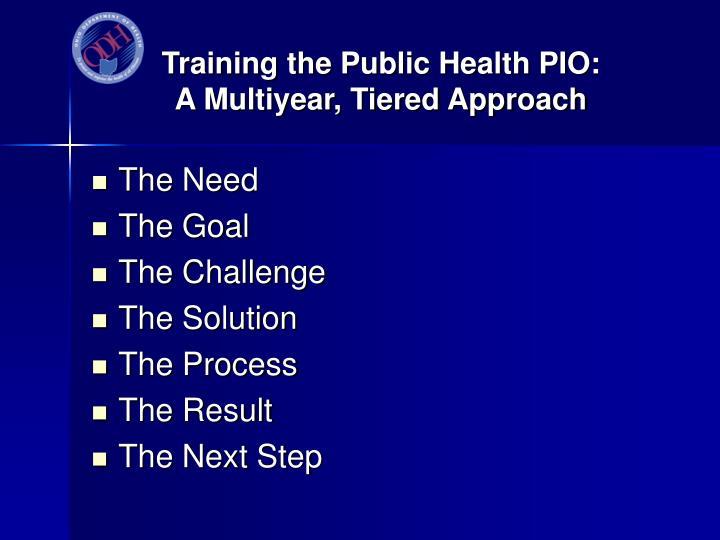 Training the public health pio a multiyear tiered approach1