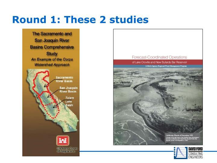 Round 1: These 2 studies