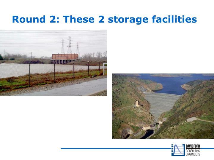 Round 2: These 2 storage facilities