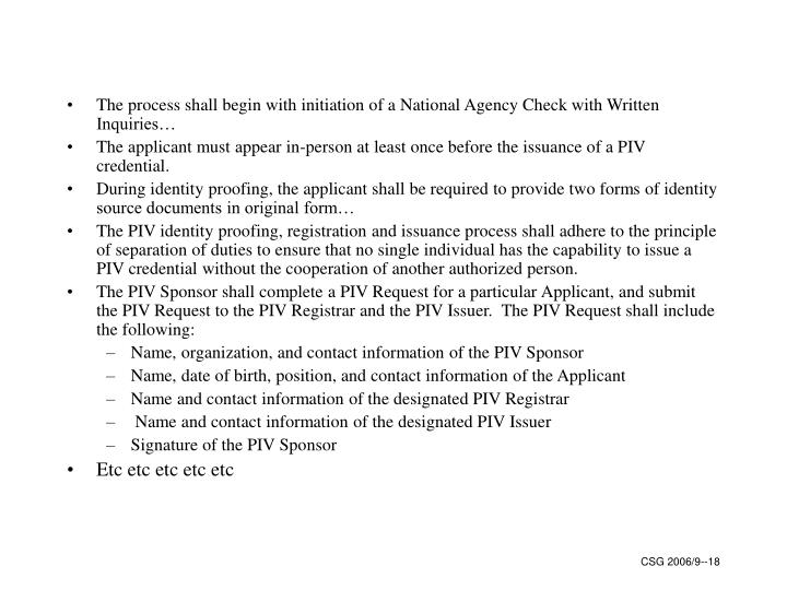The process shall begin with initiation of a National Agency Check with Written Inquiries…