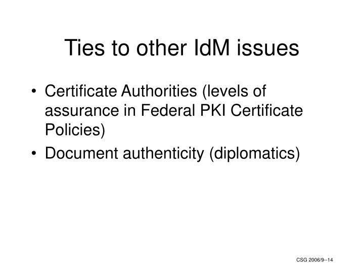 Ties to other IdM issues