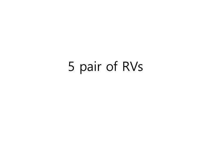 5 pair of rvs n.