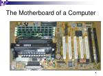 the motherboard of a computer