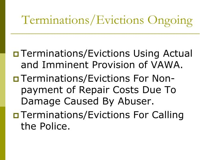 Terminations/Evictions Ongoing