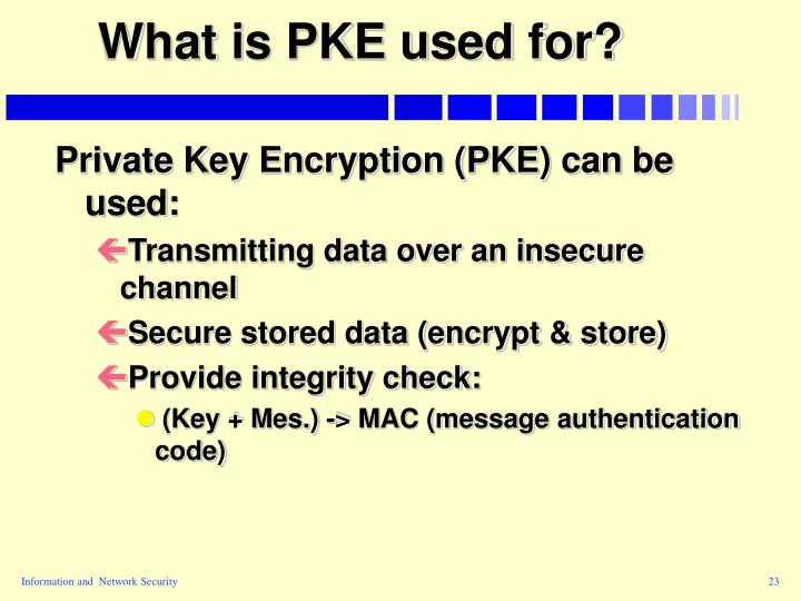 What is PKE used for?