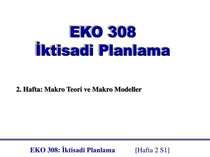 EKO 308