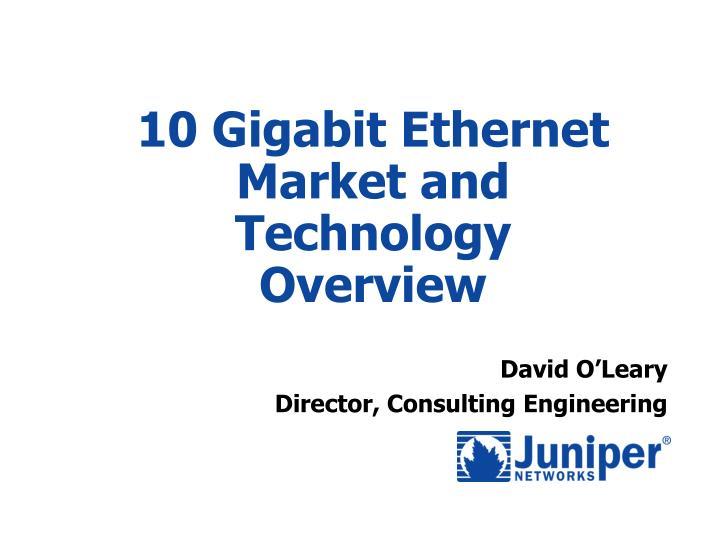 10 gigabit ethernet market and technology overview