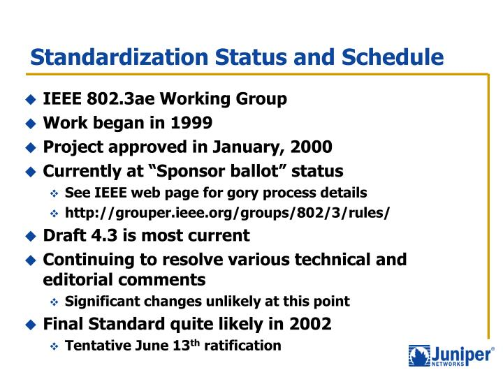 Standardization Status and Schedule