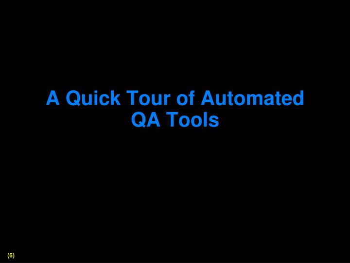 A Quick Tour of Automated QA Tools