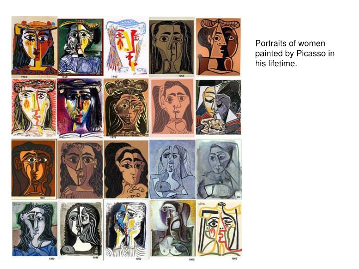 Portraits of women painted by Picasso in his lifetime.