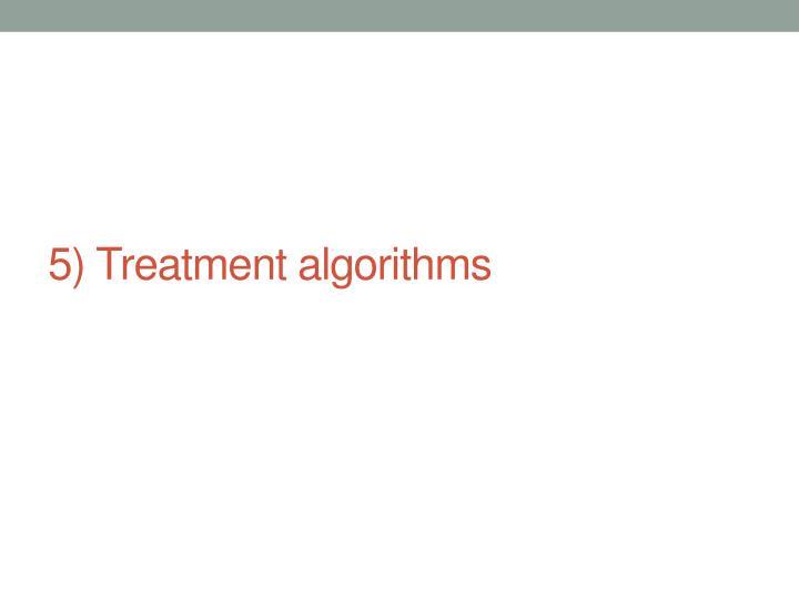 5) Treatment algorithms