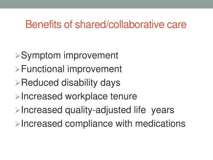 Benefits of shared/collaborative care