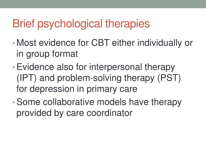 Brief psychological therapies