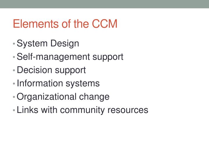 Elements of the CCM