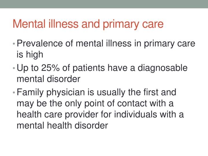 Mental illness and primary care