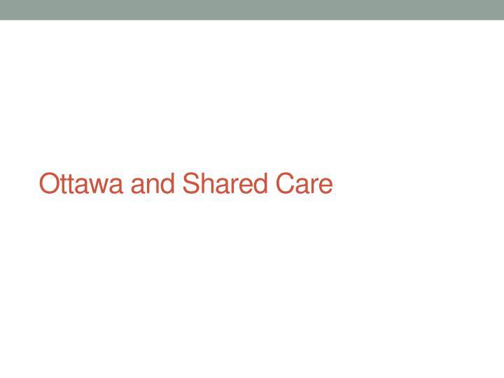 Ottawa and Shared Care