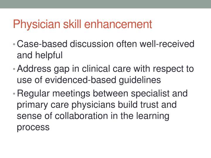 Physician skill enhancement