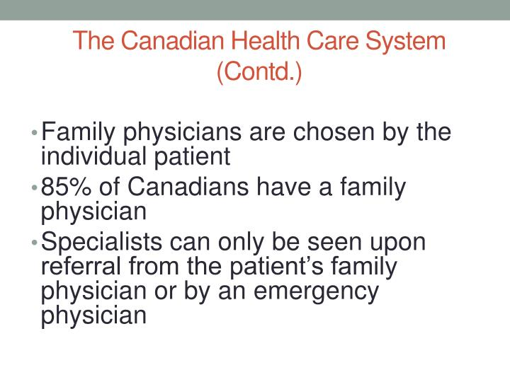 The Canadian Health Care System (Contd.)